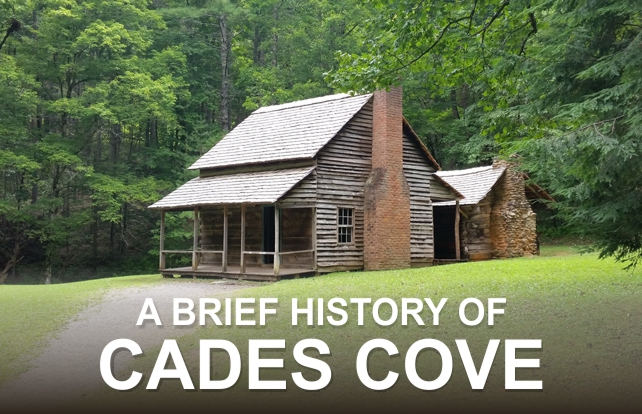 A Brief History of Cades Cove | Great Smoky Mountains National Park