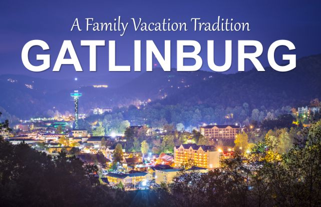 Gatlinburg, Tennessee | A Family Vacation Tradition