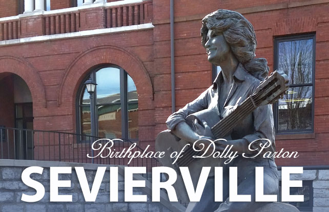 Sevierville, Tennessee   Birthplace of Dolly Parton