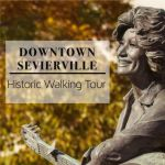Downtown Sevierville Historic Walking Tour