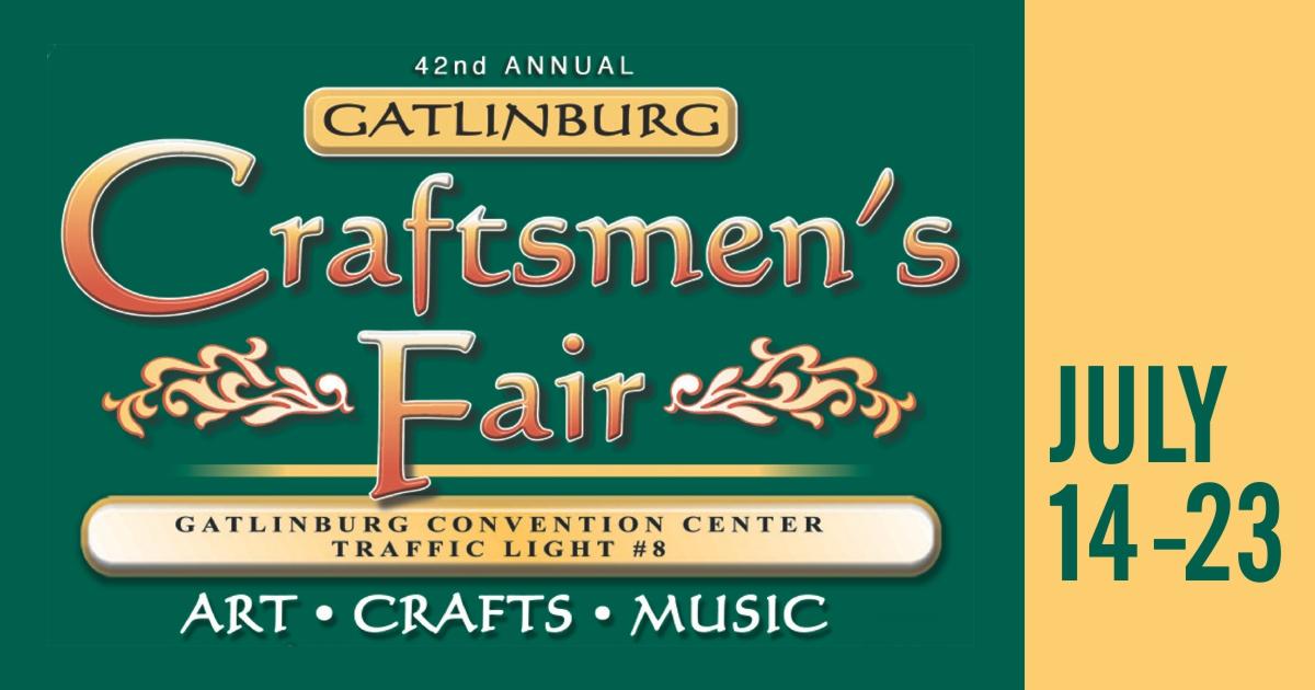 42nd annual summer craftsmen 39 s fair gatlinburg for Gatlinburg craft show 2017
