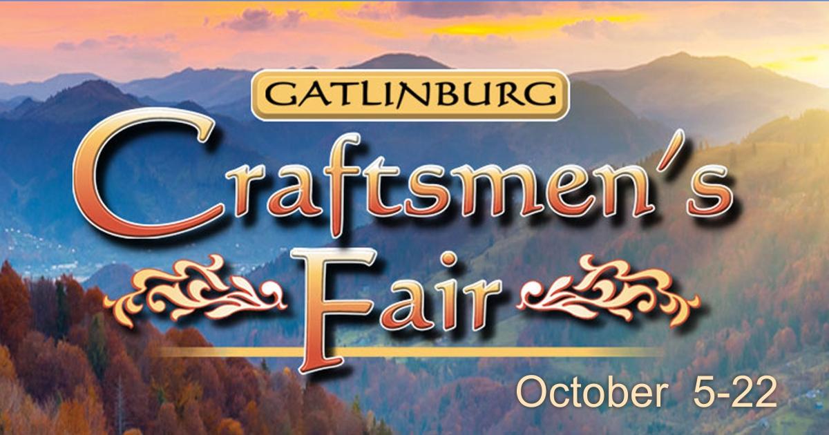 42nd annual fall craftsmen 39 s fair gatlinburg tn 5 for Gatlinburg craft show 2017