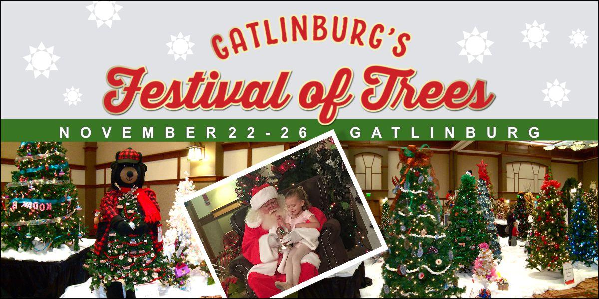 gatlinburgs festival of trees - When Does Gatlinburg Decorate For Christmas