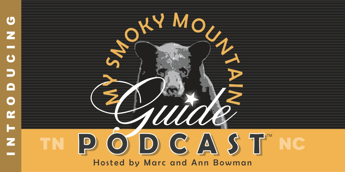 Introducing: My Smoky Mountain Guide Podcast Hosted by Marc & Ann Bowman