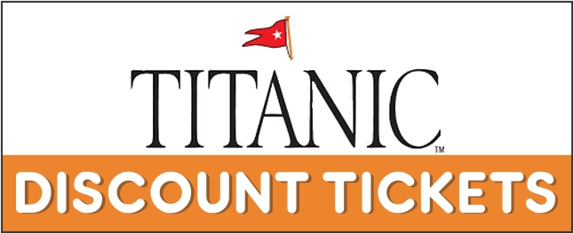 Purchase Titanic Discount Tickets   Save $3.00
